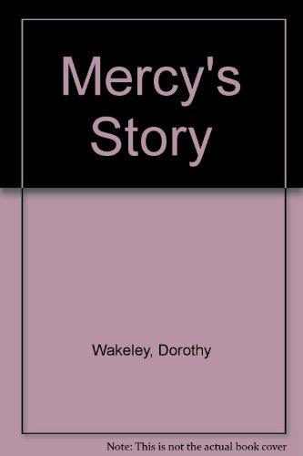 MercyÕ s Story.: Dorothy Wakeley.