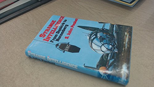 Strange Intelligence: From Dunkirk to Nuremberg - Autobiography: Peskett, S.John