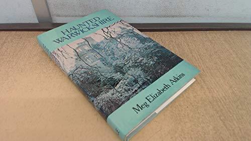 Haunted Warwickshire: Meg Elizabeth Atkins