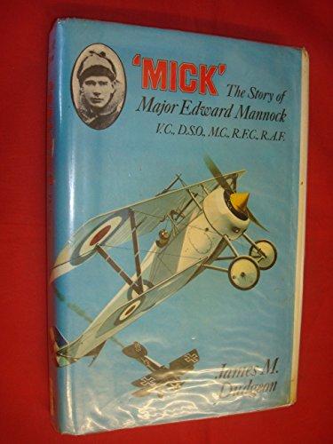 9780709191438: Mick: Story of Major Edward Mannock, VC, DSO, MC, RFC, RAF