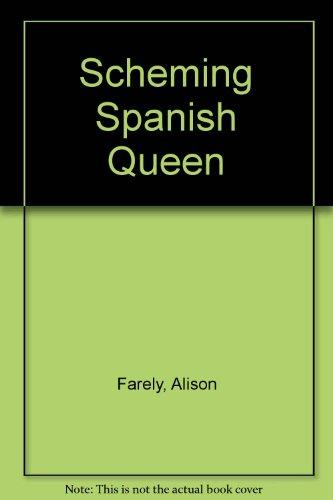9780709196334: Scheming Spanish Queen