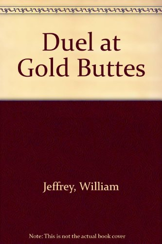 Duel at Gold Buttes: Jeffrey, William