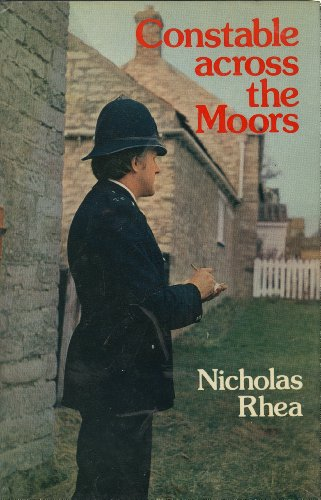 CONSTABLE ACROSS THE MOORS.: RHEA Nicholas. (Peter N. Walker)