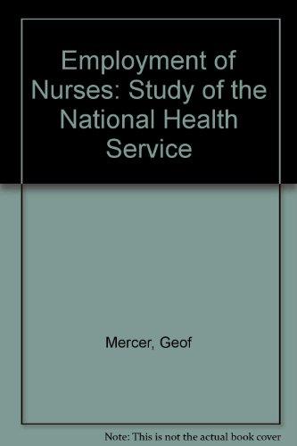 Employment of Nurses: Study of the National Health Service: Mercer, Geof