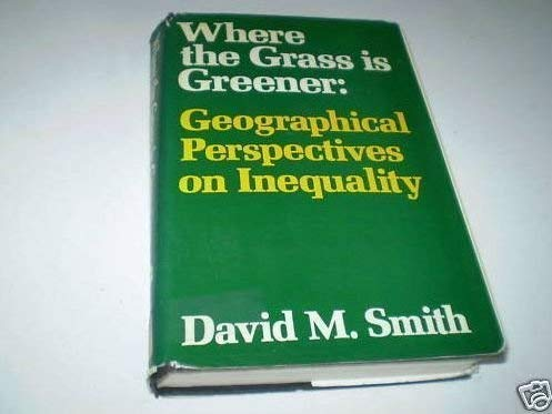 9780709900559: Where the Grass is Greener: Living in an Unequal World