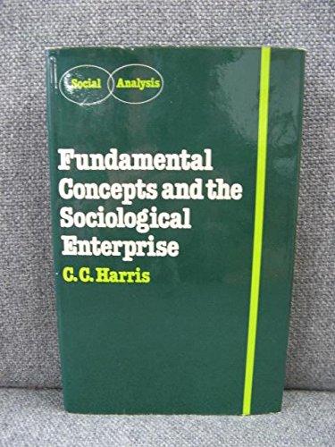 9780709901266: Fundamental Concepts and the Sociological Enterprise (Social analysis)