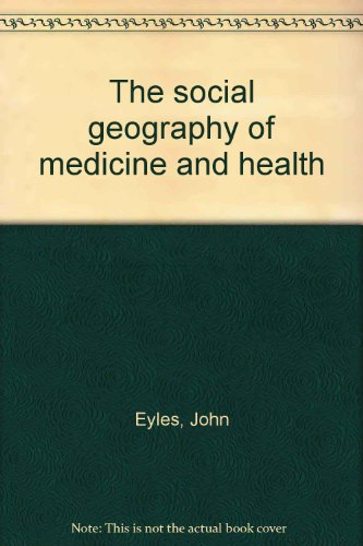 9780709902577: The social geography of medicine and health