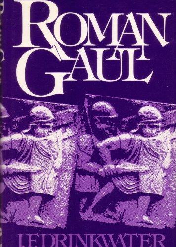 Roman Gaul: The Three Provinces, 58 BC-AD: Drinkwater, J. F.