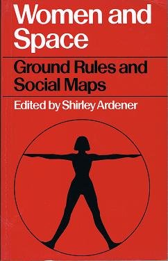 Women and Space: Ground Rules and Social Maps (0709903723) by Ardener, Shirley
