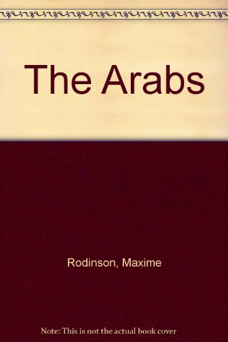 The Arabs (0709903766) by Rodinson, Maxime