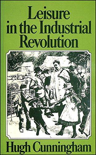 Leisure in the Industrial Revolution, c. 1780-c.: Hugh Cunningham