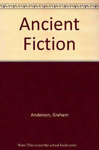 Ancient Fiction: The Novel in the Graeco-Roman World