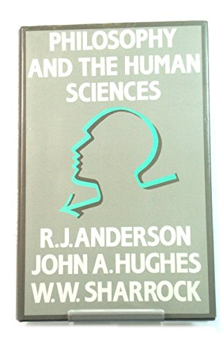 Philosophy and the Human Sciences: Anderson, R.J.; Hughes,