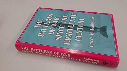 Patterns of War Since the Eighteenth Century: Addington, Larry H.