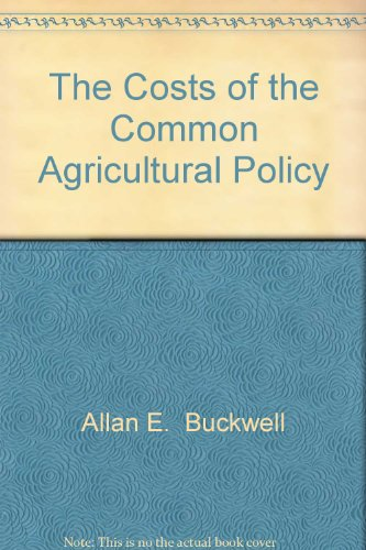 The Costs of the Common Agricultural Policy