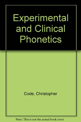 Experimental and Clinical Phonetics: Investigatory Techniques in: Code, C. Ball,
