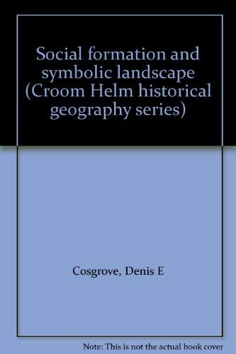 9780709907800: Social Formation and Symbolic Landscape (Croom Helm historical geography series)