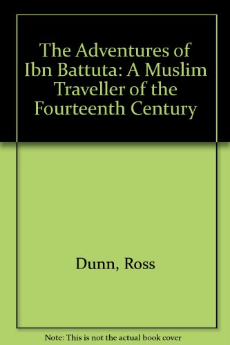 9780709908111: The Adventures of Ibn Battuta: A Muslim Traveller of the Fourteenth Century