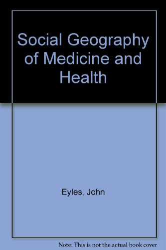 9780709909163: Social Geography of Medicine and Health