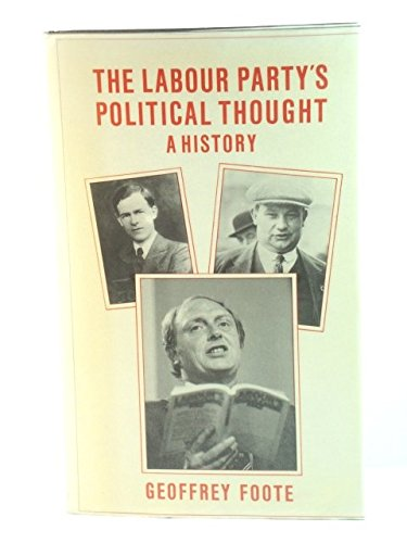 9780709910756: The Labour Party's Political Thought: A History