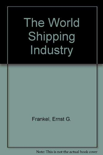 9780709910879: The World Shipping Industry