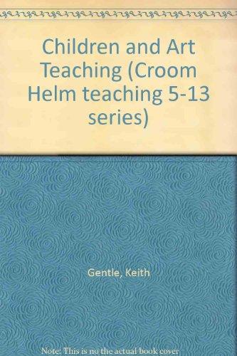 Children and Art Teaching: Keith Gentle