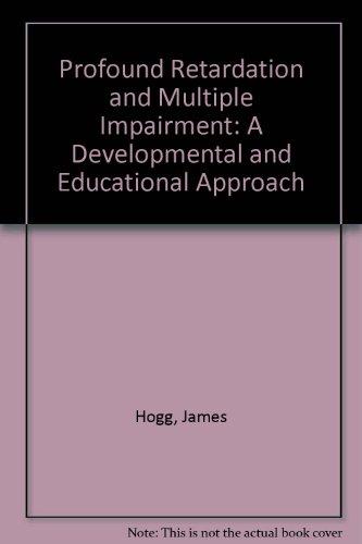 Profound Retardation and Multiple Impairment: A Developmental: James Hogg, Judy