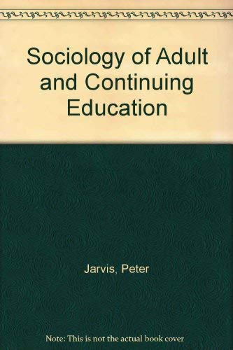 The sociology of adult & continuing education: Peter Jarvis