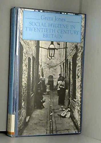 Social Hygiene in Twentieth Century Britain (The: Jones, Greta