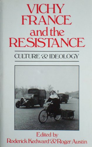 9780709915621: Vichy France and the Resistance: Culture and Ideology