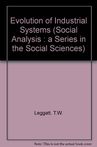 The Evolution of Industrial Systems: The Forking Paths (Social Analysis : a Series in the Social ...