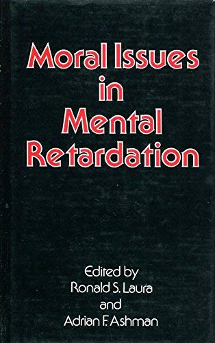 Moral Issues in Mental Retardation: Laura, Ronald S.