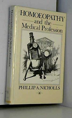 Homoeopathy and the Medical Profession: Nicholls, Phillip A