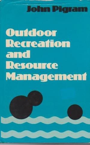 Outdoor Recreation and Resource Management: Pigram, John