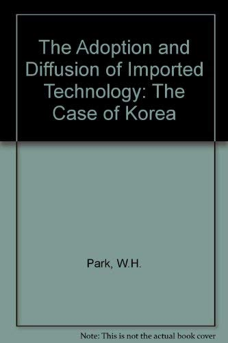 9780709920304: The Adoption and Diffusion of Imported Technology: The Case of Korea