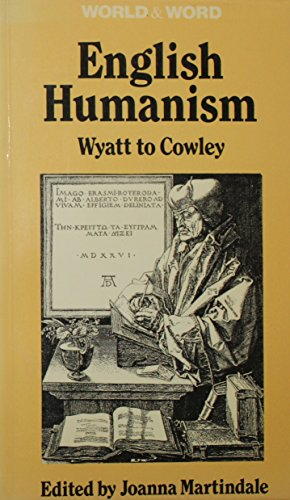 9780709920670: English Humanism: Wyatt to Cowley (World and Word Series)
