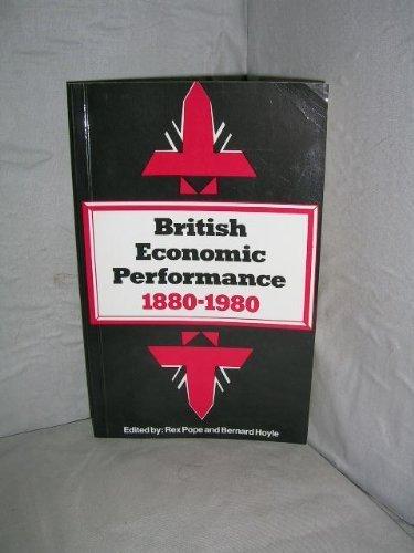 British Economic Performance, 1880-1980: Hoyle, Bernard (ed.); Pope, Rex (ed.)