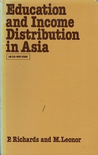 Education and Income Distribution in Asia. A Study prepared for the International Labour Office ...