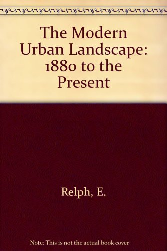 9780709922315: The Modern Urban Landscape: 1880 to the Present