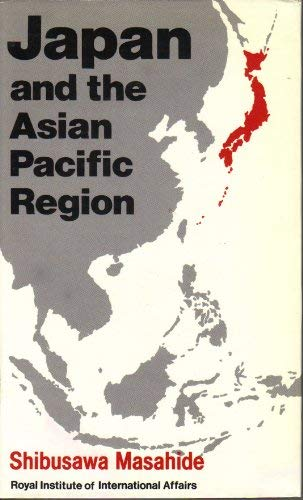 Japan and the Asian Pacific Region: Profile of Change: Shibusawa Masahide