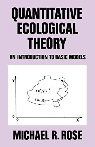 Quantitative Ecological Theory: An Introduction to Basic Models: Rose, M.R.