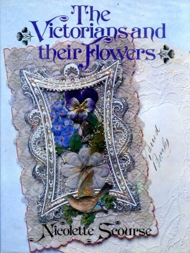The Victorians and Their Flowers