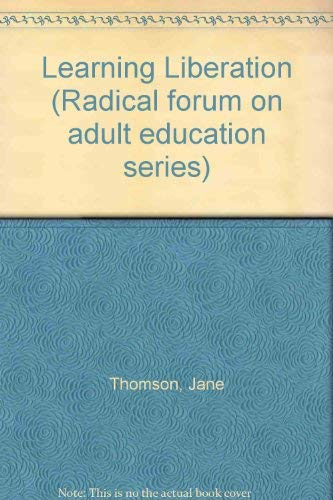 Learning Liberation: Women's Response to Men's Education (Radical forum on adult ...
