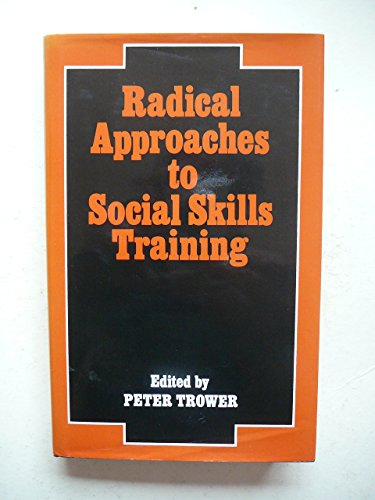 Radical Approaches to Social Skills Training