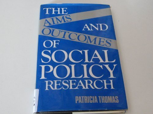 The Aims and Outcomes of Social Policy Research: Thomas, Patricia