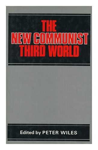 The New Communist Third World: An Essay in Political Economy: Wiles, Peter (Ed.)