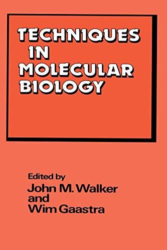 Techniques in Molecular Biology: Walker, John M. & Gaastra, Wim (Edited by)