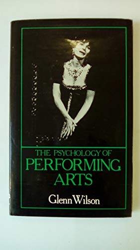 9780709927686: The Psychology of Performing Arts by Glenn Wilson