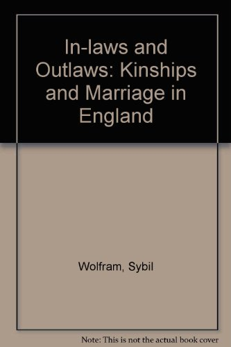 9780709927969: In-laws and Outlaws: Kinships and Marriage in England