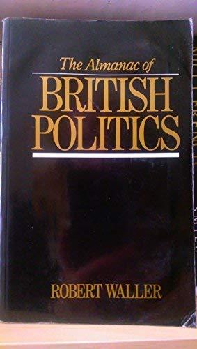9780709927983: Almanac of British Politics